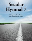 Secular Hymnal 7: 12 Important Hymn Tunes Made Inclusive for All Singers