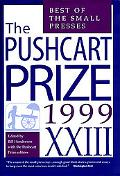 Pushcart Prize Xxiii Best of the Small Presses, 1999