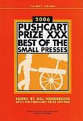 The Pushcart Prize XXX: Best of the Small Presses, 2006 Edition - Bill Henderson - Paperback...