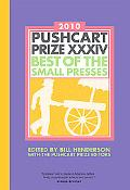 The Pushcart Prize XXXIV: Best of the Small Presses (2010 Edition)