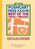 Pushcart Prize XXXVIII : Best of the Small Presses 2014 Edition