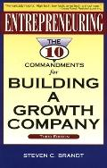Entrepreneuring: The 10 Commandments for Building a Growth Company