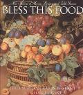 Bless This Food Four Seasons of Menus, Recipes, and Table Graces