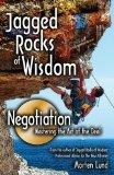 Jagged Rocks of Wisdom- Negotiation: Mastering the Art of the Deal