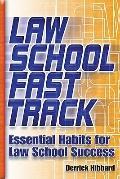 Law School Fast Track : Essential Habits for Law School Success