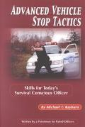 Advanced Vehicle Stop Tactics Skills for Today's Survival Conscious Officer