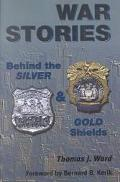 War Stories Behind the Silver and Gold Shields
