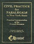 Civil Practice for Paralegals in New York State Practical Interpretation of the Crucial Elem...