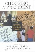 Choosing a President The Electoral College and Beyond