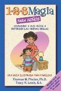1-2-3 Magia para ninos: Ayudando a sus hijos a entender las nuevas reglas (Spanish Edition)
