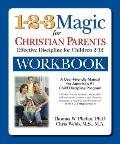 1-2-3 Magic Workbook for Christian Parents : Effective Discipline for Children 2-12