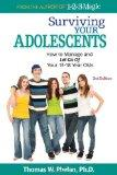 Surviving Your Adolescents: How to Manage and Let Go of Your 1318 Year Olds