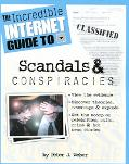Incredible Internet Guide to Scandals and Conspiracies
