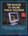 The Manual to Online Public Records, 2nd Edition: The Researchers Tool to Online Resources o...