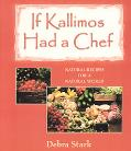 If Kallimos Had a Chef Natural Recipes for a Natural World