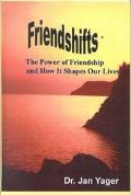 Friendshifts The Power of Friendship and How It Shapes Our Lives