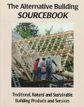 Alternative Building SourceBook: Traditional, Natural and Sustainable Building Products and ...