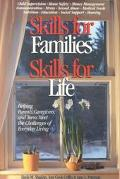 Skills for Families, Skills for Life Helping Parents, Caregivers, and Teens Meet the Challen...