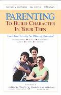Parenting to Build Character in Your Teen