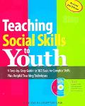 Teaching Social Skills to Youth A Step-by-Step Guide to 182 Basic to Complex Skills Plus Hel...