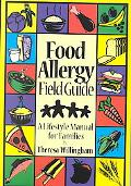 Food Allergy Field Guide A Lifestyle Manual for Families