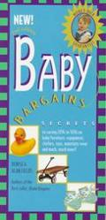 Baby Bargains: Secrets to Saving 20% to 50% on Baby Furniture, Equipment, Clothes, Toys, Mat...
