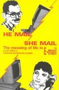 He Mail / She Mail The Meaning of Life in E-Mail