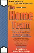 Home Team How to Live, Love & Work at Home