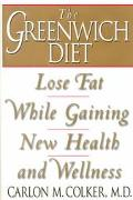 Greenwich Diet Lose Fat While Gaining New Health and Wellness