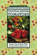 Tantalizing Tomatoes Smart Tips & Tasty Picks for Gardeners Everywhere