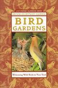 Bird Gardens: Welcoming Wild Birds to Your Yard