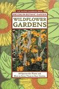 Wildflower Gardens 60 Spectacular Plants & How to Use Them in Your Garden