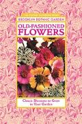 Old-Fashioned Flowers Classic Blossoms to Grow in Your Garden