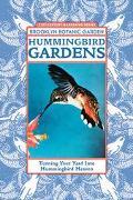 Hummingbird Gardens Turning Your Yard into Hummingbird Heaven