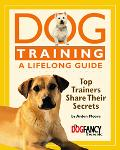 Dog Training a Lifelong Guide Top Trainers Share Their Secrets