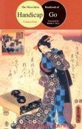Handbook of Handicap Go : Analysis of Nine Through Three Stone Handicap Game Patterns