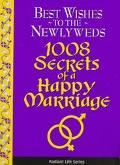 1008 Secrets of a Happy Marriage Best Wishes to the Newlyweds
