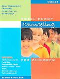 Small Group Counseling for Children Anger Management, Friendship, School Success, Self-Conce...