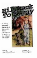 Hillback to Boggy A Family Struggles for Survival, During the Great Depression, in a Tent in...