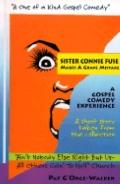 Sister Connie Fuse Makes a Grave Mistake: A One of a Kind Gospel Comedy, Vol. 2