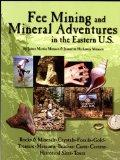 Fee Mining And Mineral Aventures In The Eastern U.s.