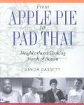 From Apple Pie to Pad Thai Four Centuries of Neighborhood Cooking North of Boston