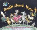 Gobble, Quack, Moon