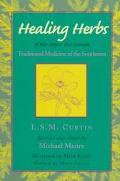 Healing Herbs of the Upper Rio Grande Traditional Medicine of the Southwest