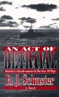 Act of Betrayal: America's Involvement in the Bay of Pigs