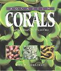 Aquarium Corals Selection, Husbandry, and Natural History
