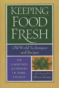 Keeping Food Fresh Old World Techniques & Recipes