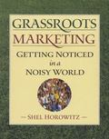 Grassroots Marketing Getting Noticed in a Noisy World