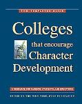 Colleges That Encourage Character Development A Resource for Parents, Students, and Educators