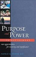 Purpose and Power in Retirement New Opportunities for Meaning and Significance